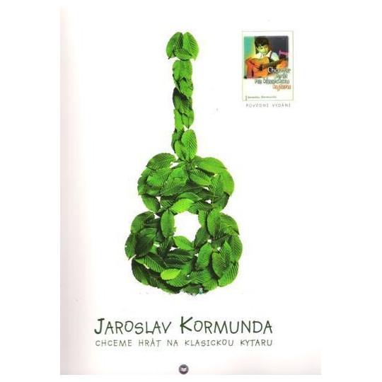 Chceme hrát na klasickou kytaru - Jaroslav Kormunda