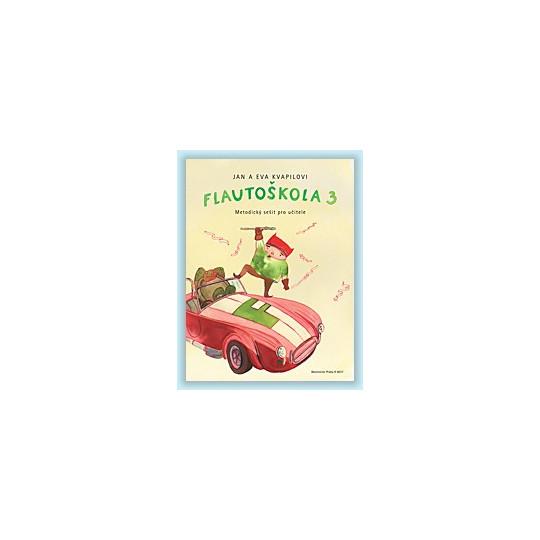 Flautoškola 3 – metodika - Kvapil J., Kvapilová E.