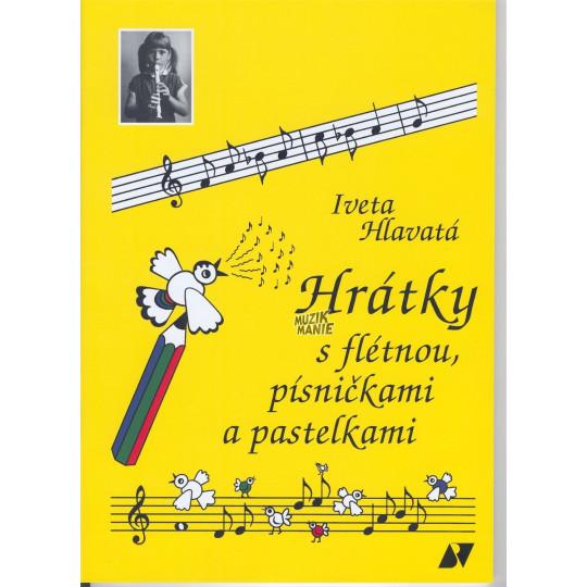 Hrátky s flétnou a pastelkami - Iveta Hlavatá