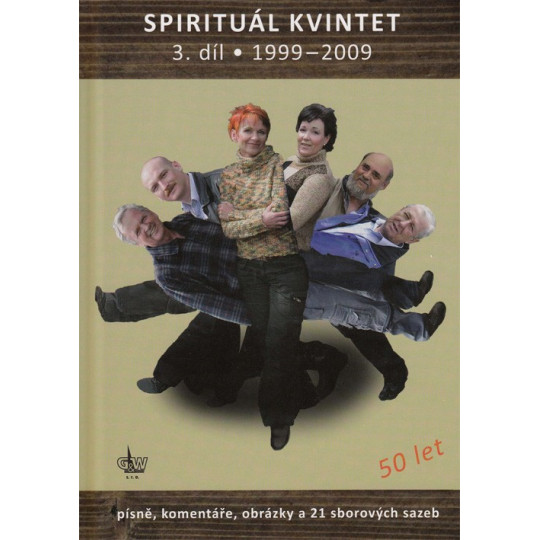 Spirituál kvintet 3 (1999-2009) zpěv/akordy