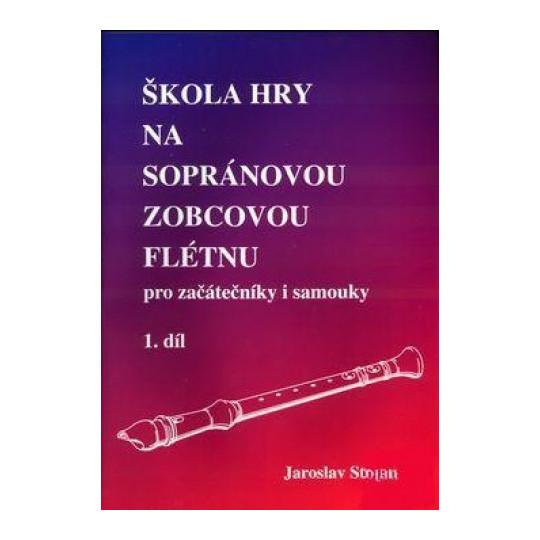 Škola hry na sopránovou zobcovou flétnu 1. díl - Jaroslav Stojan