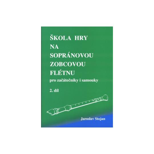 Škola hry na sopránovou zobcovou flétnu 2. díl - Jaroslav Stojan