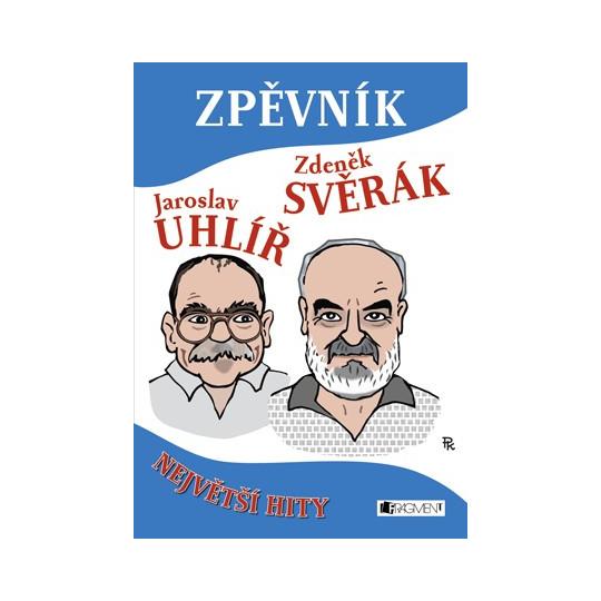 Zpěvník - Největší Hity - J.Uhlíř & Z.Svěrák