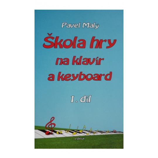 Škola hry na klavír a keyboard I. - Pavel Malý