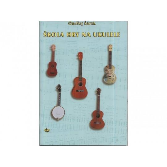 Škola hry na ukulele - Ondřej Šárek + CD