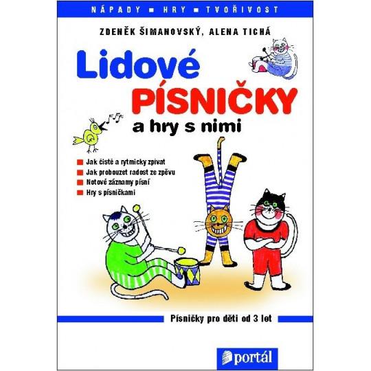 Lidové písničky a hry s nimi - Šimanovský Z., Tichá A.