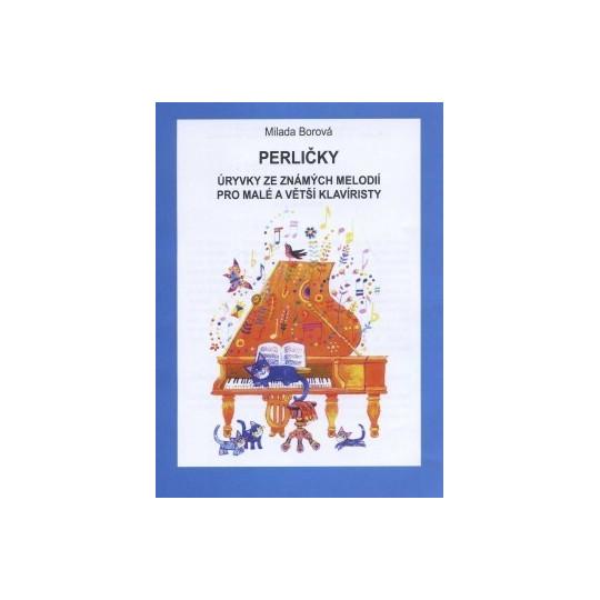 Perličky (Úryvky ze známých melodií pro malé a větší klavíristy) - Borová Milada