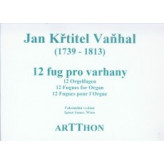 12 fug pro varhany - Vaňhal Jan Křtitel