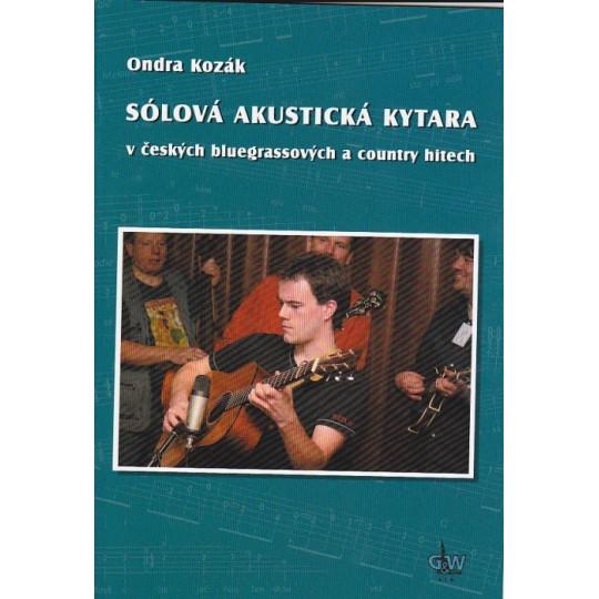 Sólová akustická kytara v českých bluegrassových a country hitech + DVD - Kozák Ondra