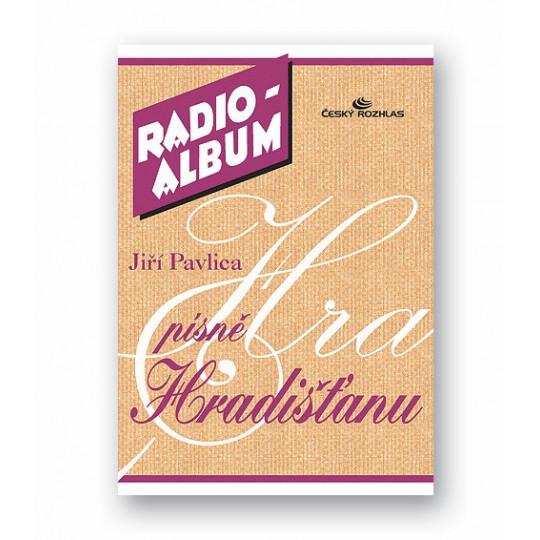 Radio Album - Jiří Pavlica písně Hradišťanu